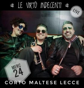 Wed 24th April – Le Virtù Indecenti